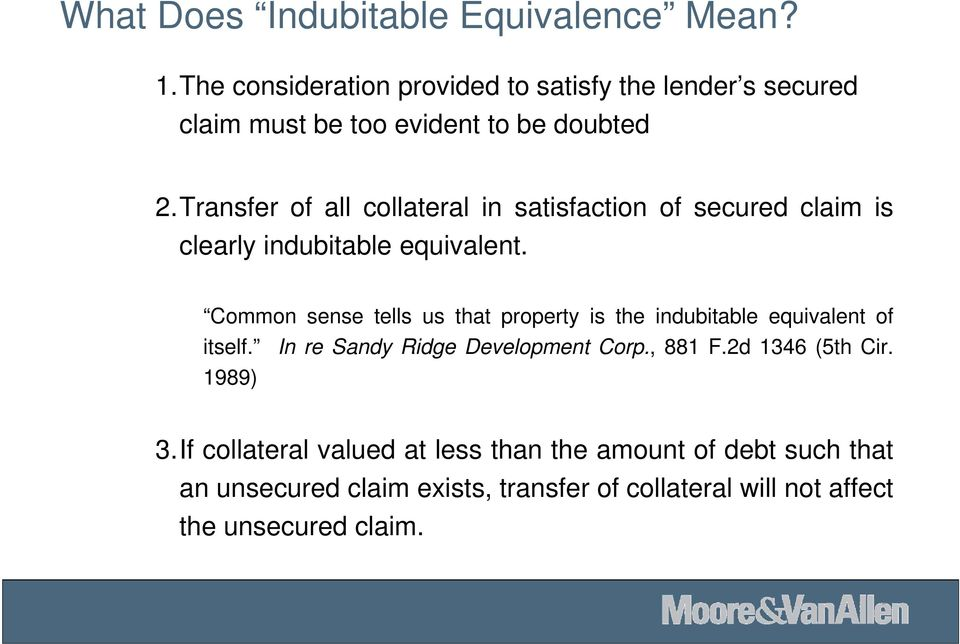 Transfer of all collateral in satisfaction of secured claim is clearly indubitable equivalent.