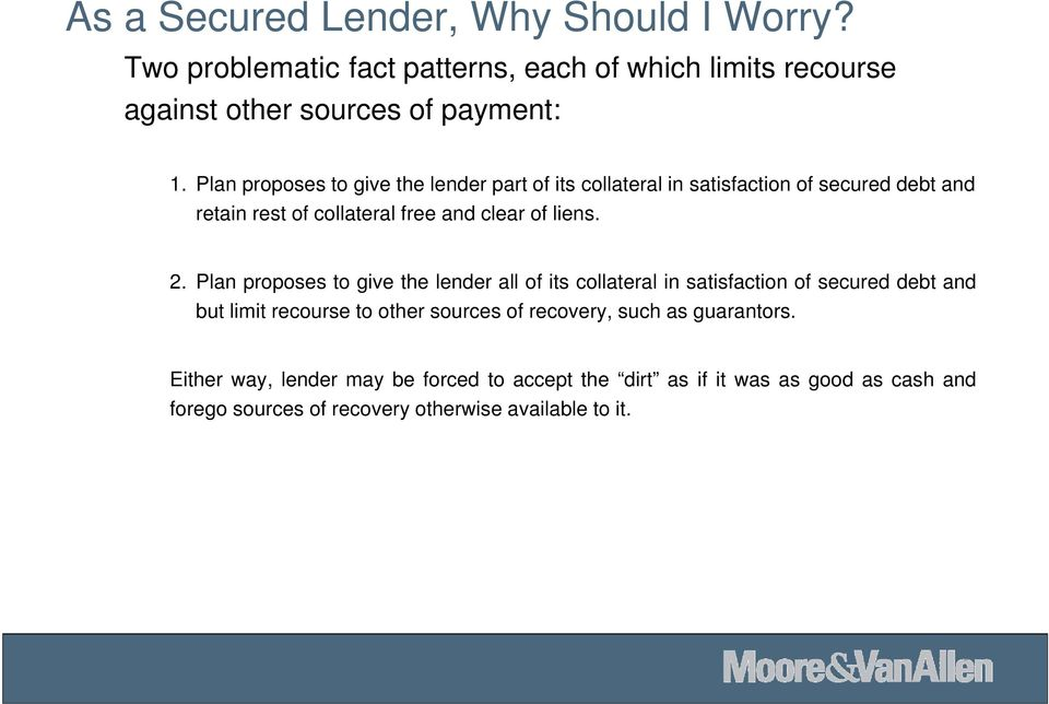 Plan proposes to give the lender all of its collateral in satisfaction of secured debt and but limit recourse to other sources of recovery, such