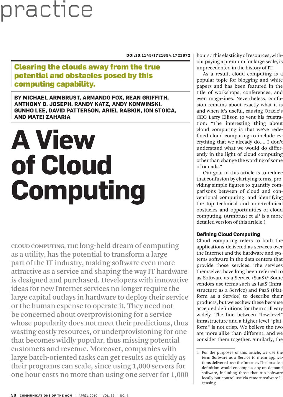Joseph, Randy Katz, Andy Konwinski, Gunho Lee, David Patterson, Ariel Rabkin, Ion Stoica, and Matei Zaharia Cloud computing, the long-held dream of computing as a utility, has the potential to