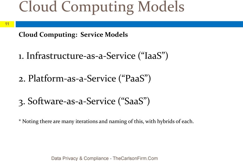 Software-as-a-Service ( SaaS ) * Noting there are many iterations and