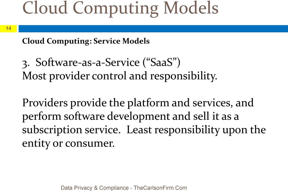 Providers provide the platform and services, and perform software development and sell
