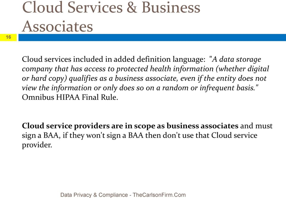 "information or only does so on a random or infrequent basis."" Omnibus HIPAA Final Rule."