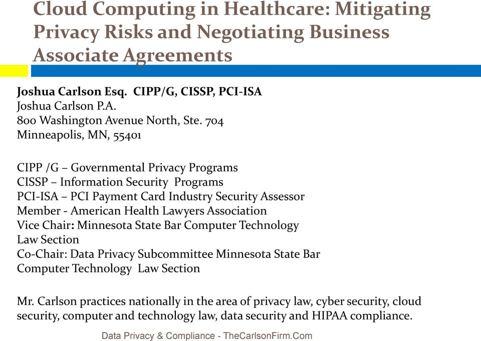 Association Vice Chair: Minnesota State Bar Computer Technology Law Section Co-Chair: Data Privacy Subcommittee Minnesota State Bar Computer Technology Law Section Mr.