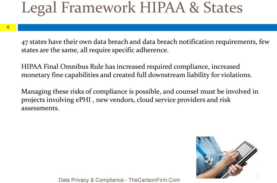 HIPAA Final Omnibus Rule has increased required compliance, increased monetary fine capabilities and created full downstream