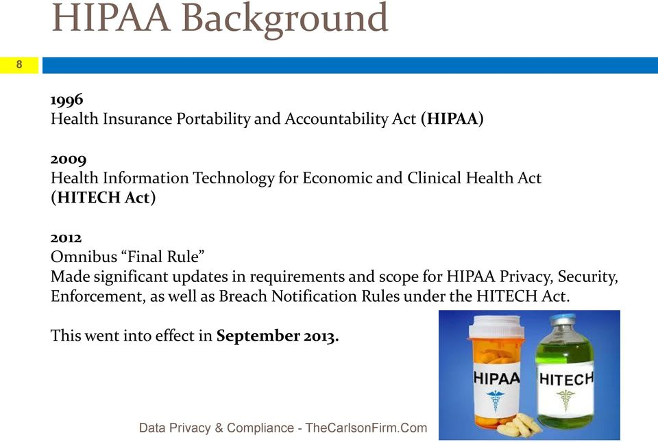 updates in requirements and scope for HIPAA Privacy, Security, Enforcement, as well as Breach Notification