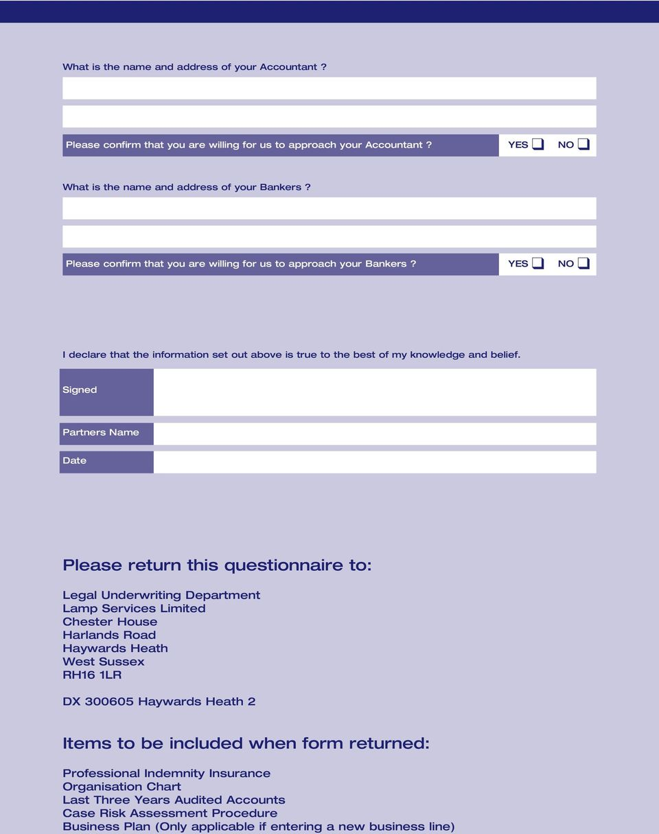 Signed Partners Name Date Please return this questionnaire to: Legal Underwriting Department Lamp Services Limited Chester House Harlands Road Haywards Heath West Sussex RH16 1LR DX 300605