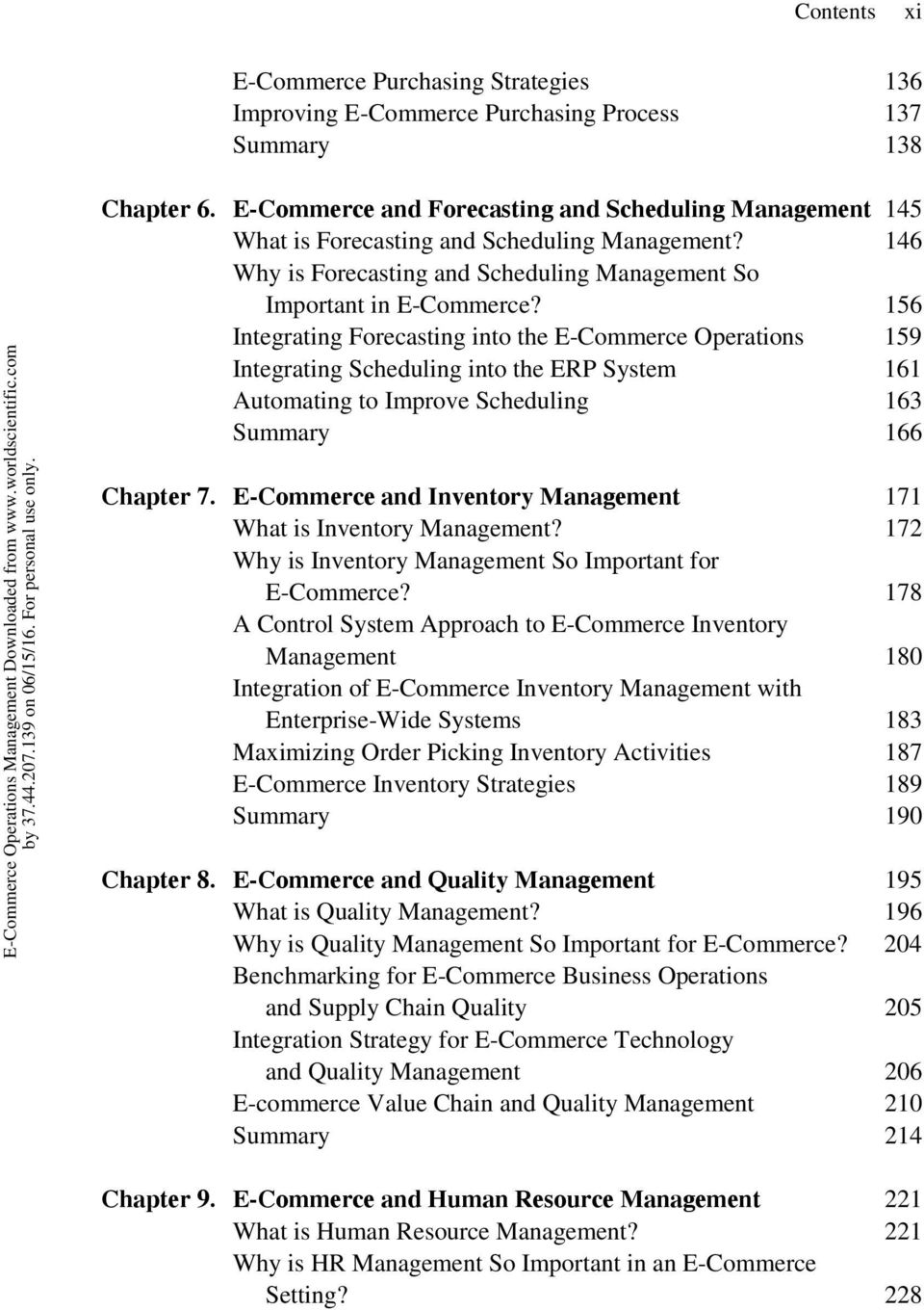 156 Integrating Forecasting into the E-Commerce Operations 159 Integrating Scheduling into the ERP System 161 Automating to Improve Scheduling 163 Summary 166 Chapter 7.