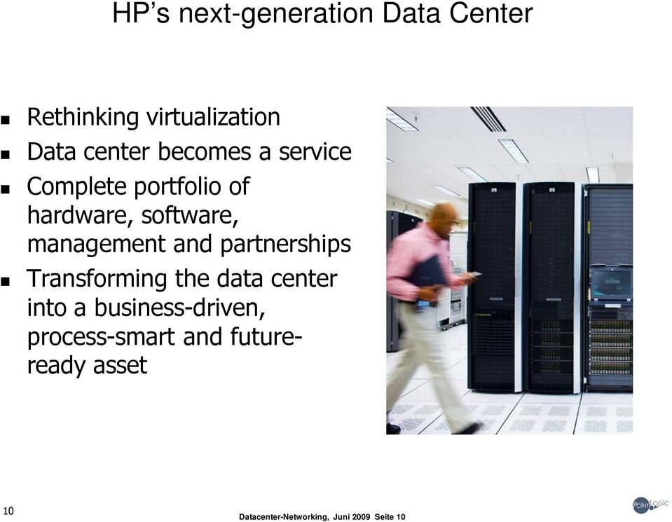and partnerships Transforming the data center into a business-driven,