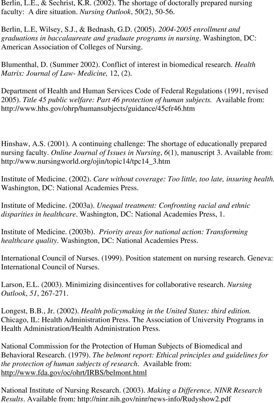 Conflict of interest in biomedical research. Health Matrix: Journal of Law- Medicine, 12, (2). Department of Health and Human Services Code of Federal Regulations (1991, revised 2005).