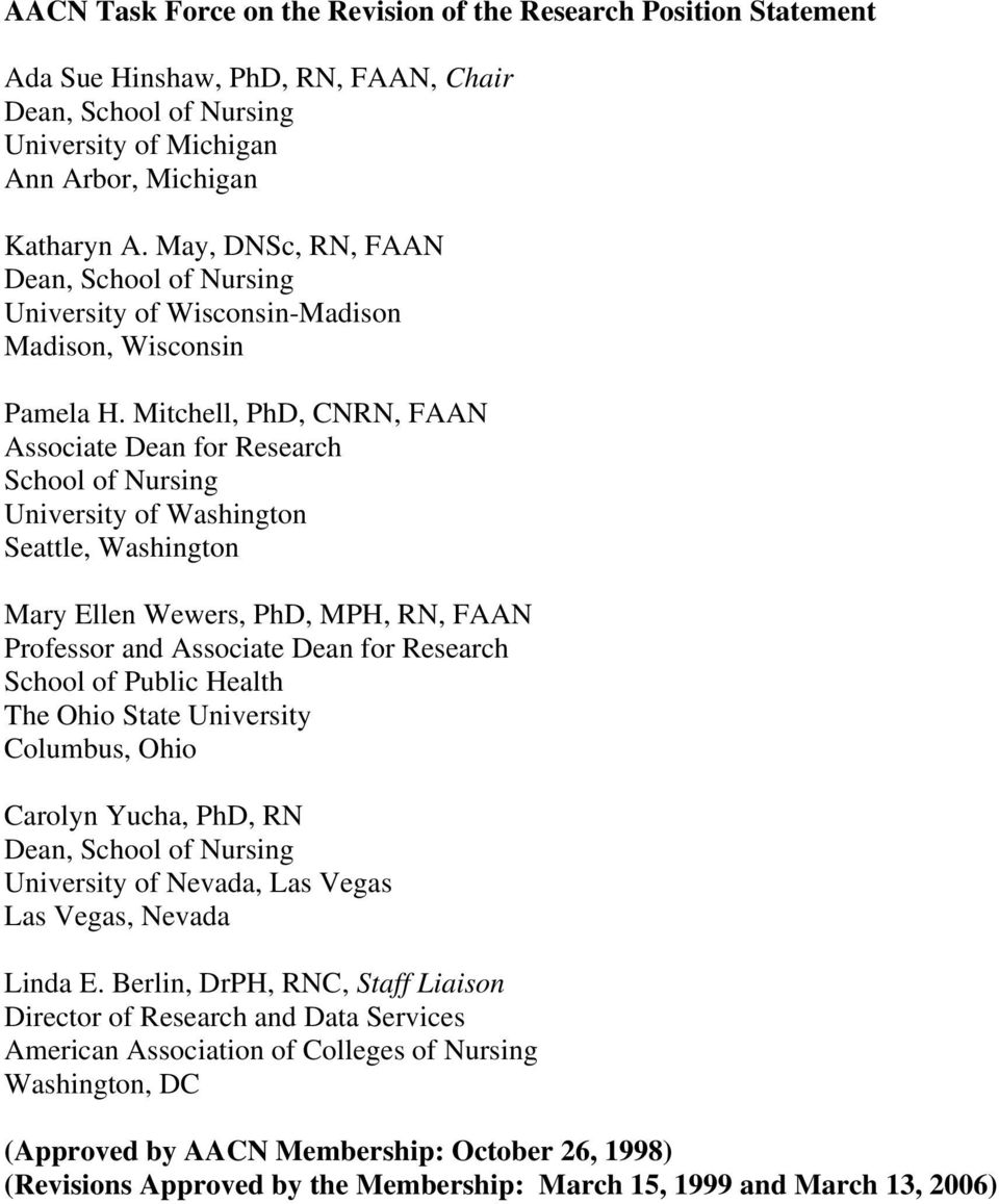 Mitchell, PhD, CNRN, FAAN Associate Dean for Research School of Nursing University of Washington Seattle, Washington Mary Ellen Wewers, PhD, MPH, RN, FAAN Professor and Associate Dean for Research