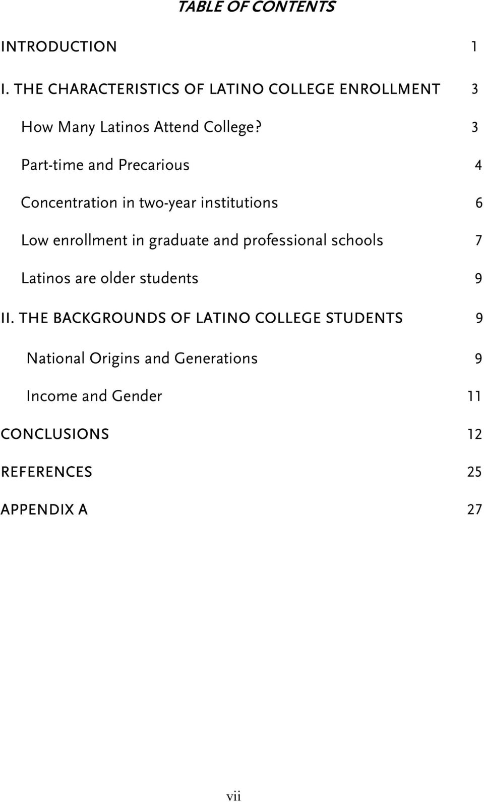 3 Part-time and Precarious 4 Concentration in two-year institutions 6 Low enrollment in graduate and