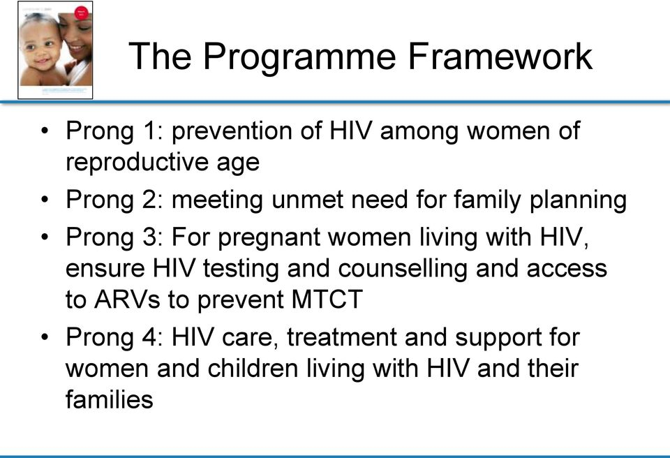 with HIV, ensure HIV testing and counselling and access to ARVs to prevent MTCT Prong