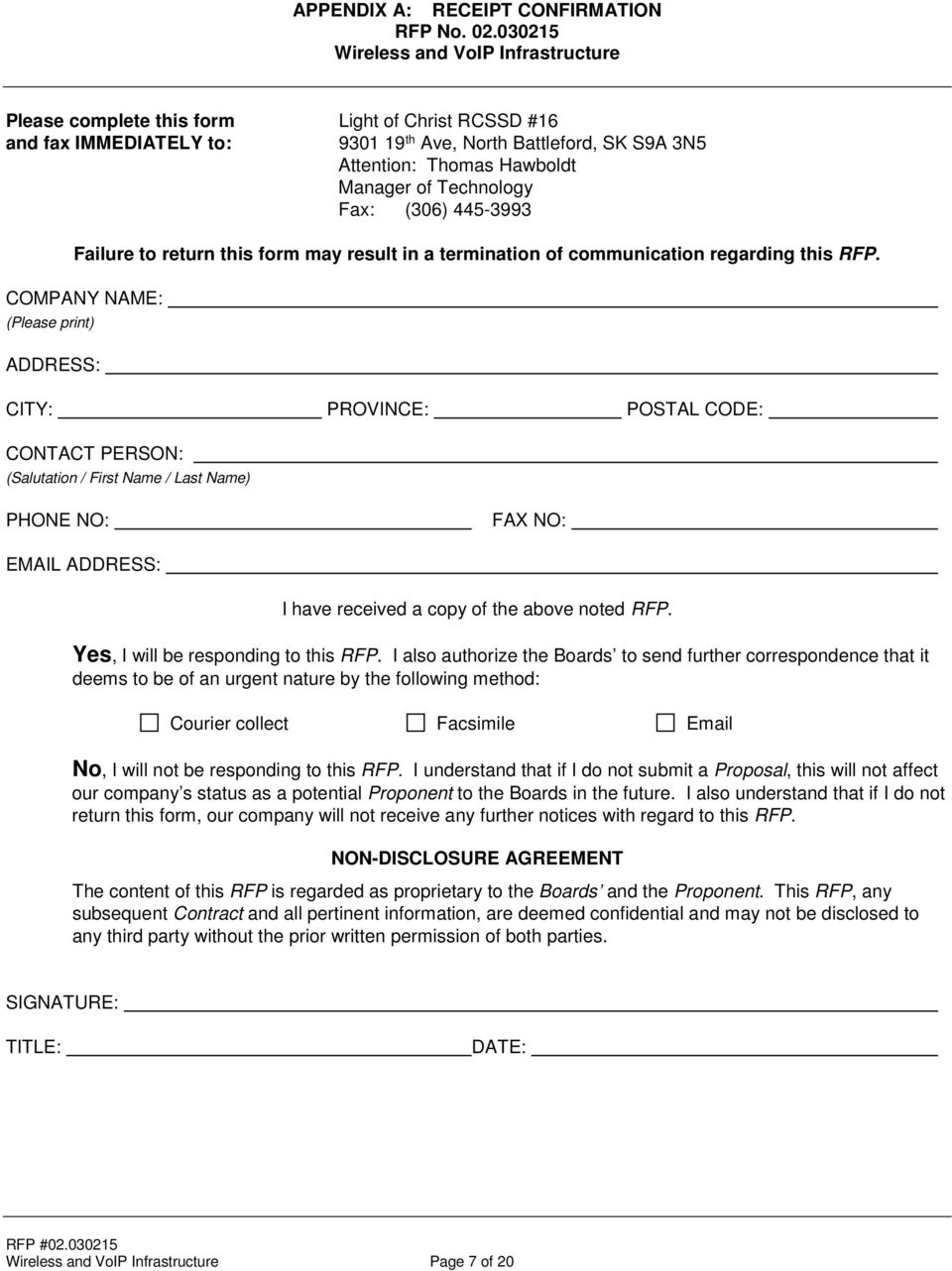 Technology Fax: (306) 445-3993 Failure to return this form may result in a termination of communication regarding this RFP.