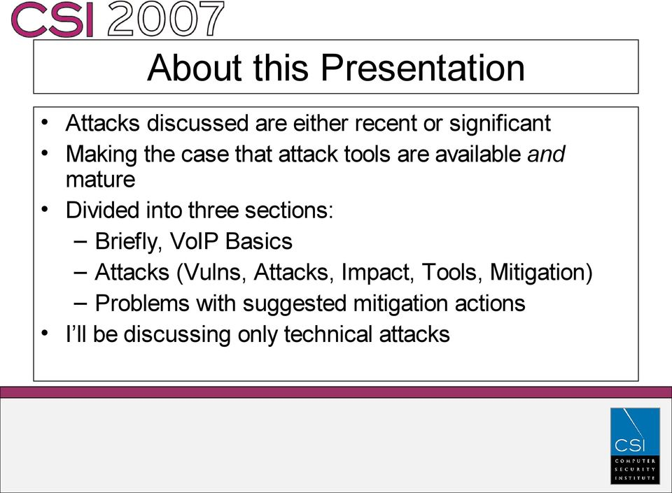 sections: Briefly, VoIP Basics Attacks (Vulns, Attacks, Impact, Tools,