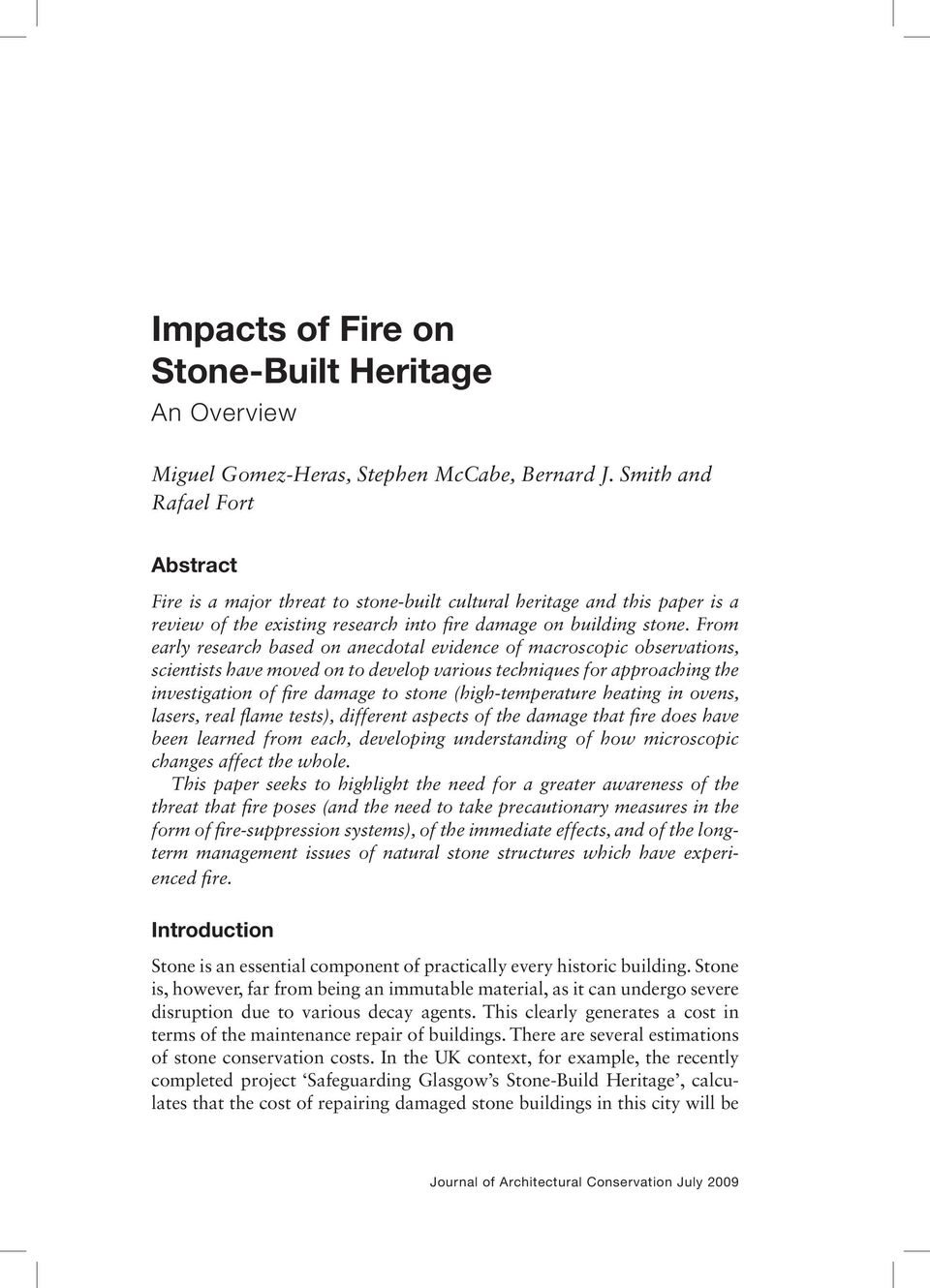 From early research based on anecdotal evidence of macroscopic observations, scientists have moved on to develop various techniques for approaching the investigation of fire damage to stone