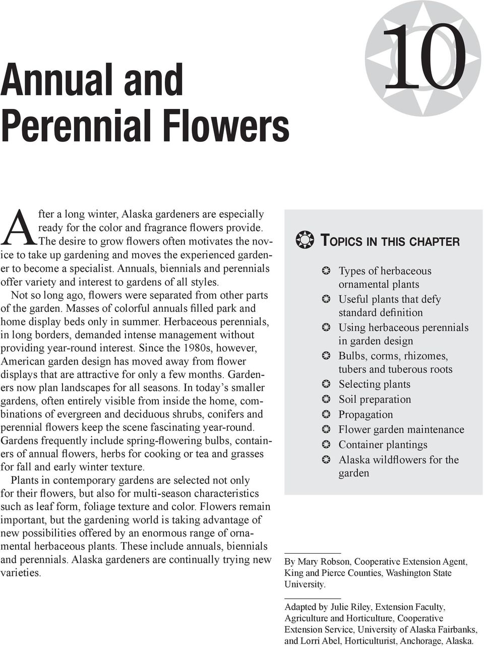 Annuals, biennials and perennials offer variety and interest to gardens of all styles. Not so long ago, flowers were separated from other parts of the garden.