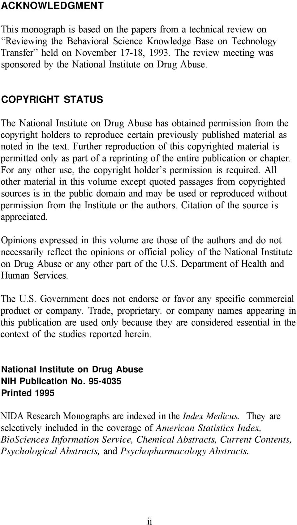COPYRIGHT STATUS The National Institute on Drug Abuse has obtained permission from the copyright holders to reproduce certain previously published material as noted in the text.