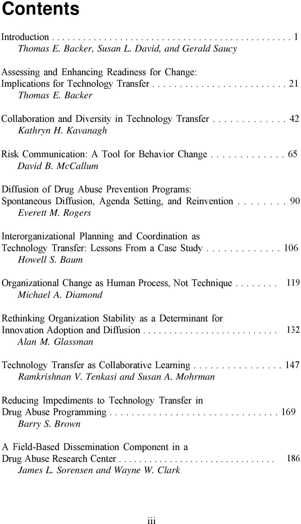 Backer Collaboration and Diversity in Technology Transfer............. 42 Kathryn H. Kavanagh Risk Communication: A Tool for Behavior Change............. 65 David B.