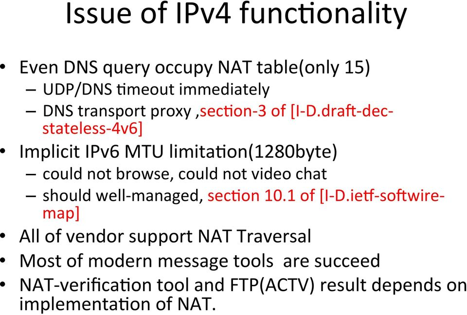 drai- dec- stateless- 4v6] Implicit IPv6 MTU limitafon(1280byte) could not browse, could not video chat should