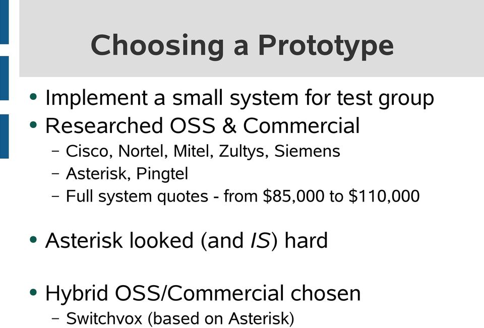 Asterisk, Pingtel Full system quotes - from $85,000 to $110,000