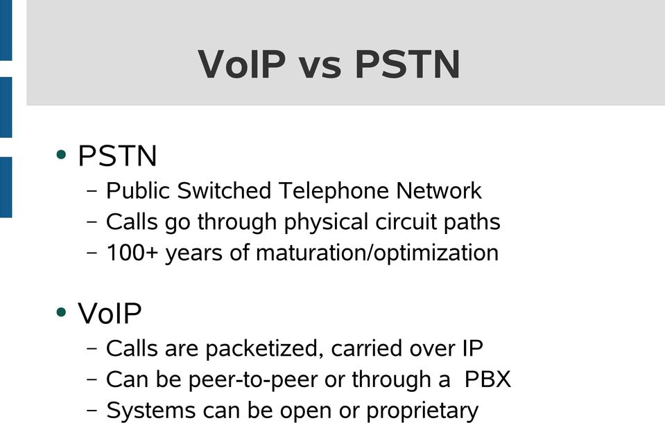 maturation/optimization VoIP Calls are packetized, carried