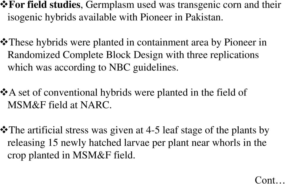 according to NBC guidelines. A set of conventional hybrids were planted in the field of MSM&F field at NARC.