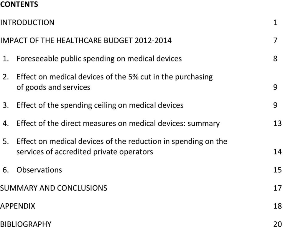 Effect of the spending ceiling on medical devices 9 4. Effect of the direct measures on medical devices: summary 13 5.