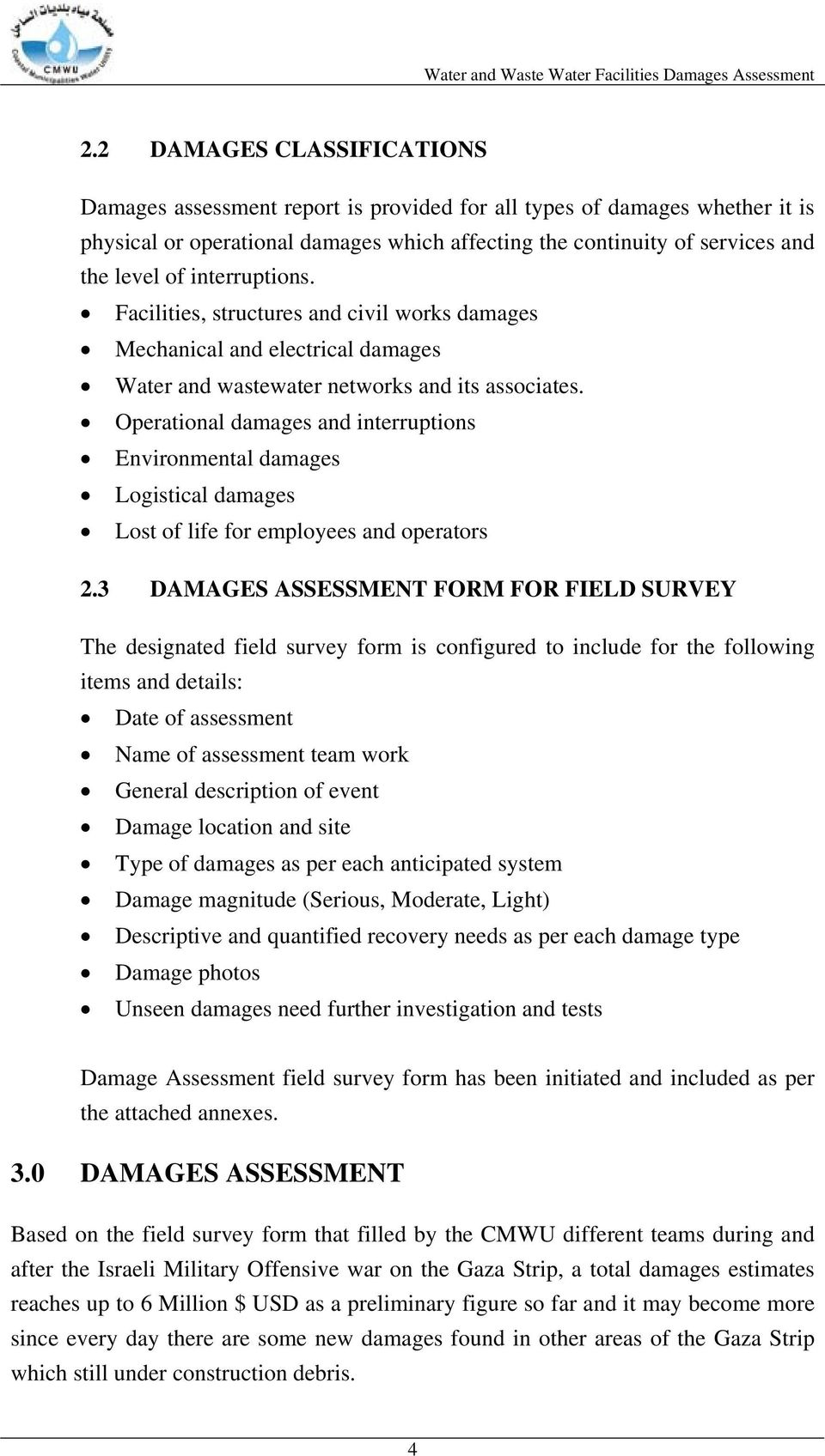 Operational damages and interruptions Environmental damages Logistical damages Lost of life for employees and operators 2.