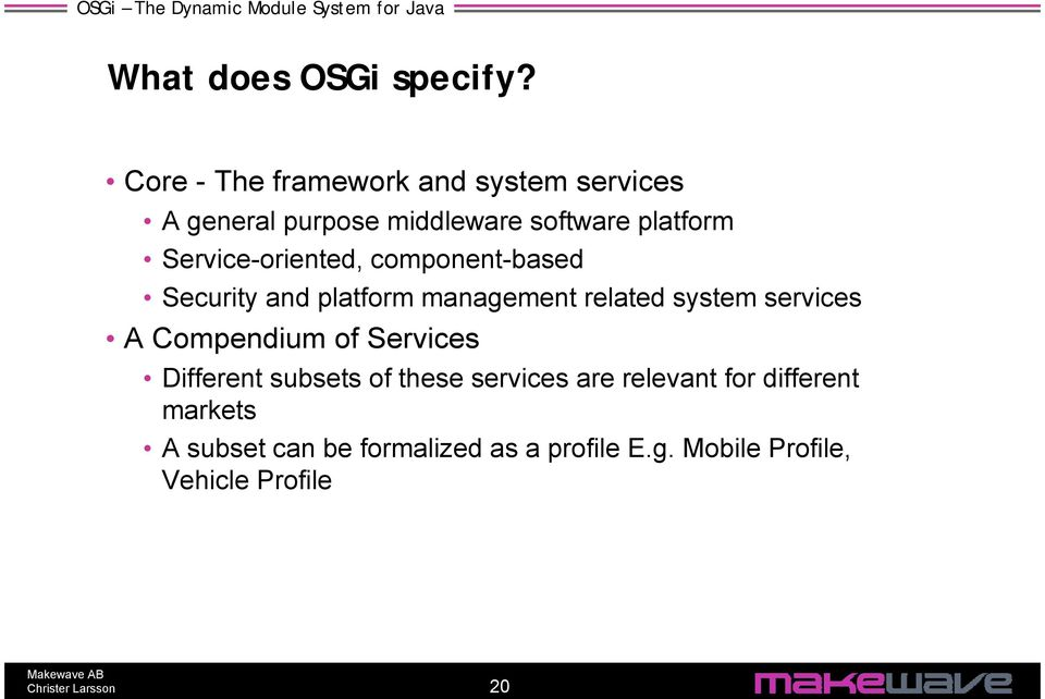 Service-oriented, component-based Security and platform management related system services A