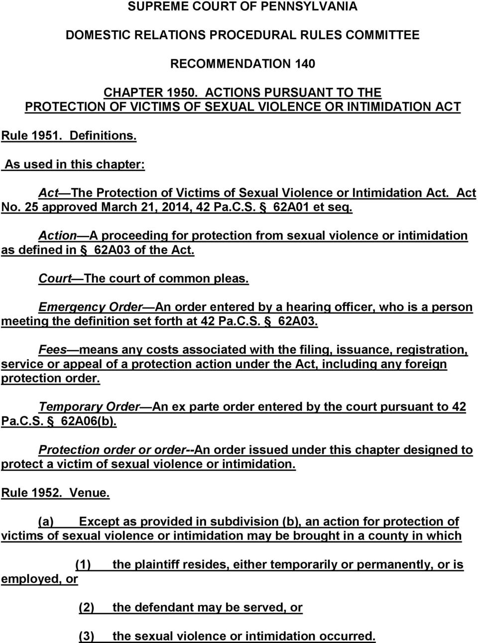 As used in this chapter: Act The Protection of Victims of Sexual Violence or Intimidation Act. Act No. 25 approved March 21, 2014, 42 Pa.C.S. 62A01 et seq.