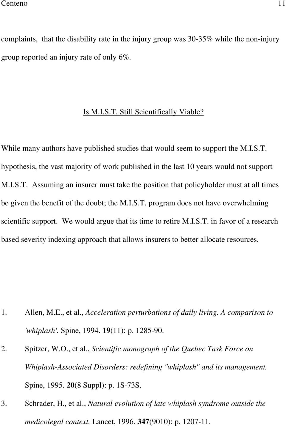 hypothesis, the vast majority of work published in the last 10 years would not support M.I.S.T.