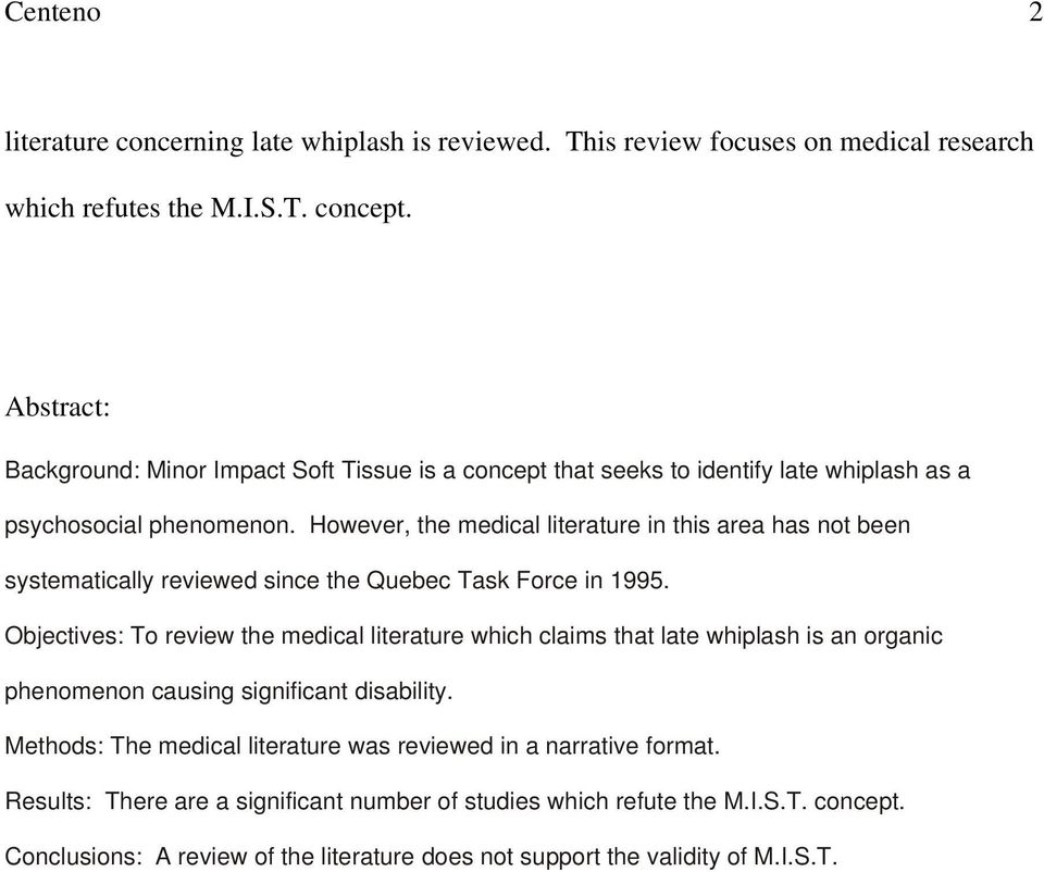 However, the medical literature in this area has not been systematically reviewed since the Quebec Task Force in 1995.
