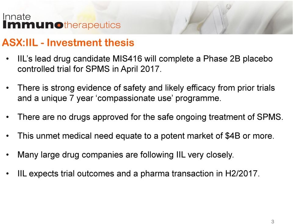 There are no drugs approved for the safe ongoing treatment of SPMS.