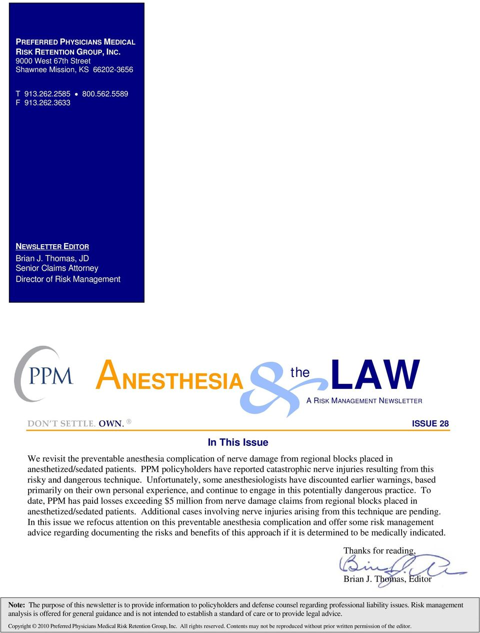 ISSUE 28 In This Issue We revisit the preventable anesthesia complication of nerve damage from regional blocks placed in anesthetized/sedated patients.