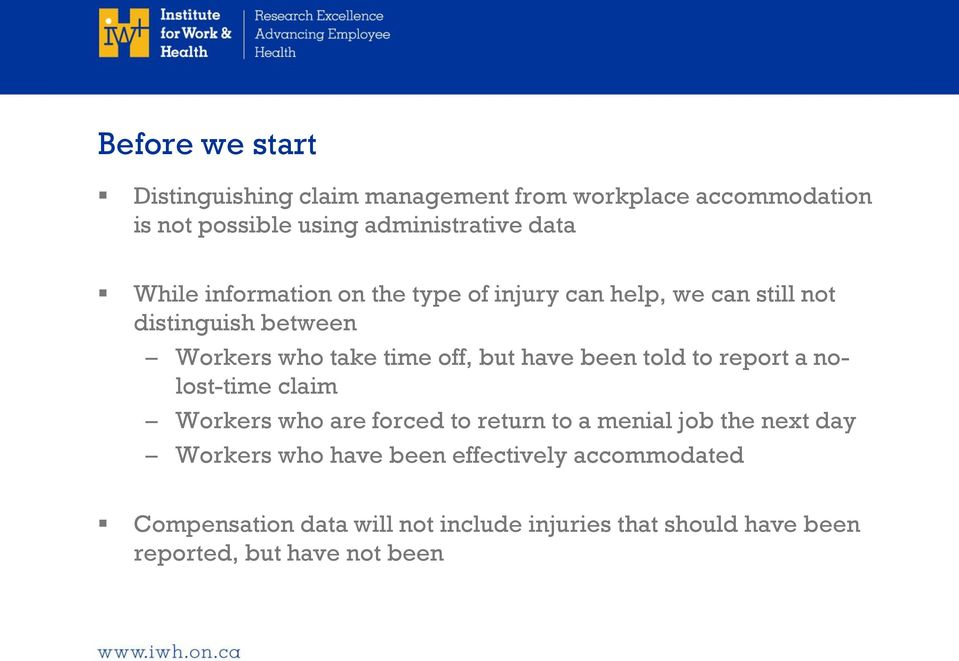 have been told to report a nolost-time claim Workers who are forced to return to a menial job the next day Workers who