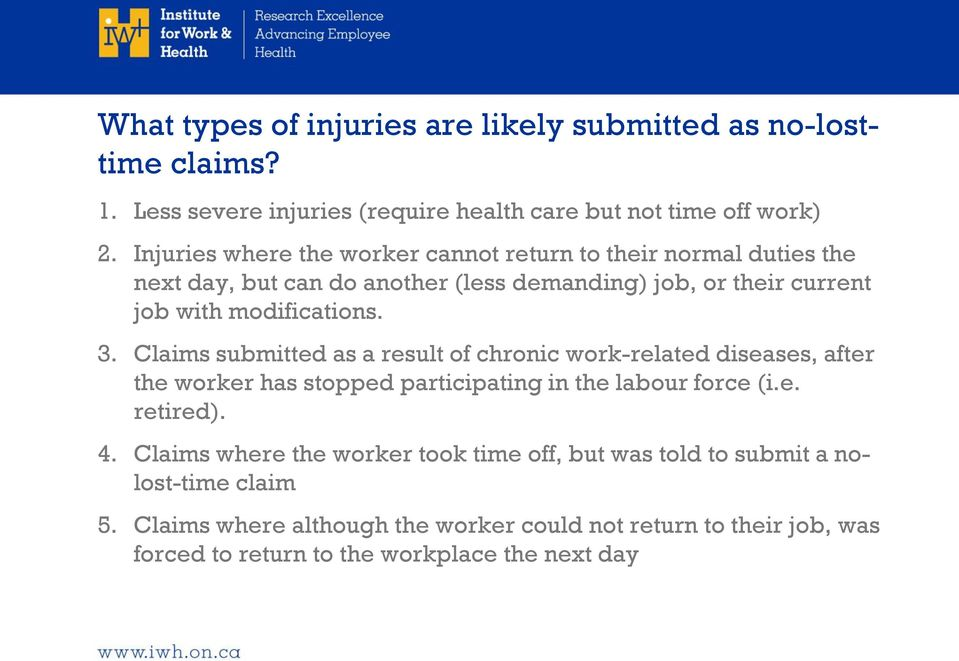 Claims submitted as a result of chronic work-related diseases, after the worker has stopped participating in the labour force (i.e. retired). 4.