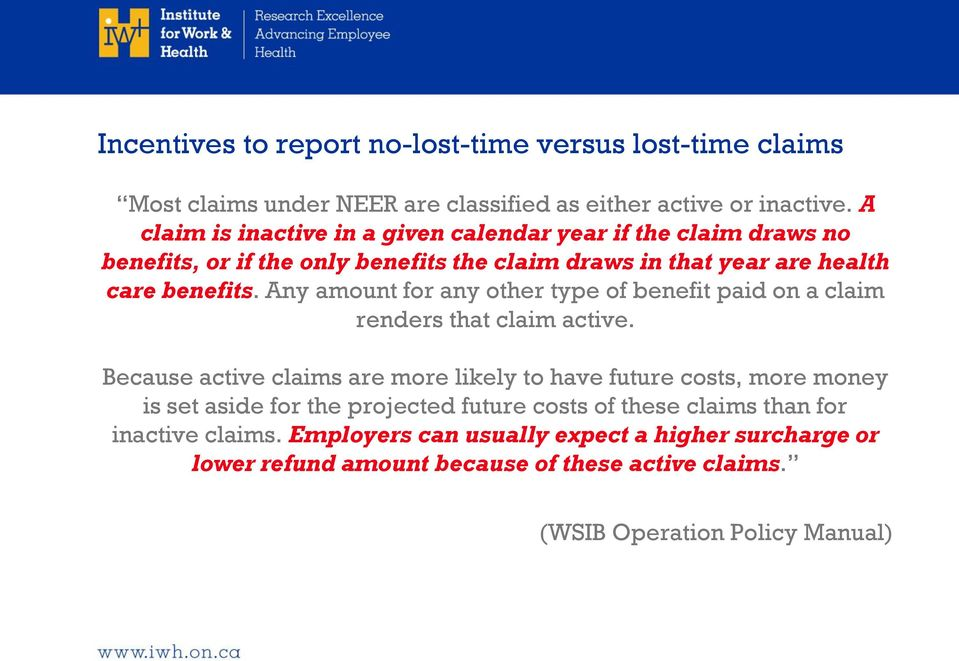 Any amount for any other type of benefit paid on a claim renders that claim active.