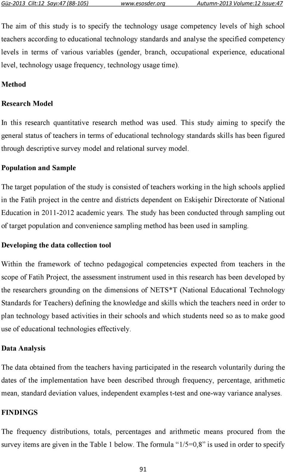 Method Research Model In this research quantitative research method was used.