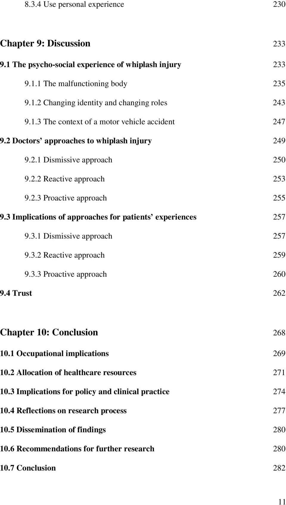3 Implications of approaches for patients experiences 257 9.3.1 Dismissive approach 257 9.3.2 Reactive approach 259 9.3.3 Proactive approach 260 9.4 Trust 262 Chapter 10: Conclusion 268 10.