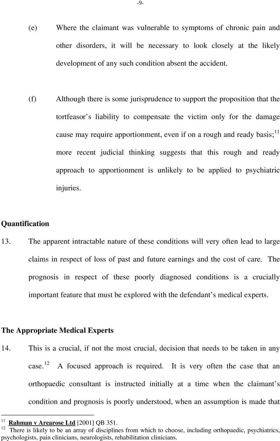 and ready basis; 11 more recent judicial thinking suggests that this rough and ready approach to apportionment is unlikely to be applied to psychiatric injuries. Quantification 13.