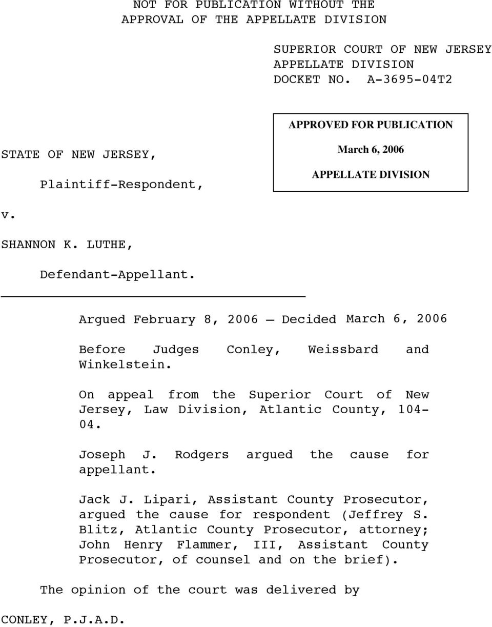 Argued February 8, 2006 Decided March 6, 2006 Before Judges Conley, Weissbard and Winkelstein. On appeal from the Superior Court of New Jersey, Law Division, Atlantic County, 104-04. Joseph J.
