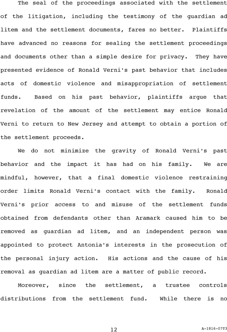 They have presented evidence of Ronald Verni's past behavior that includes acts of domestic violence and misappropriation of settlement funds.