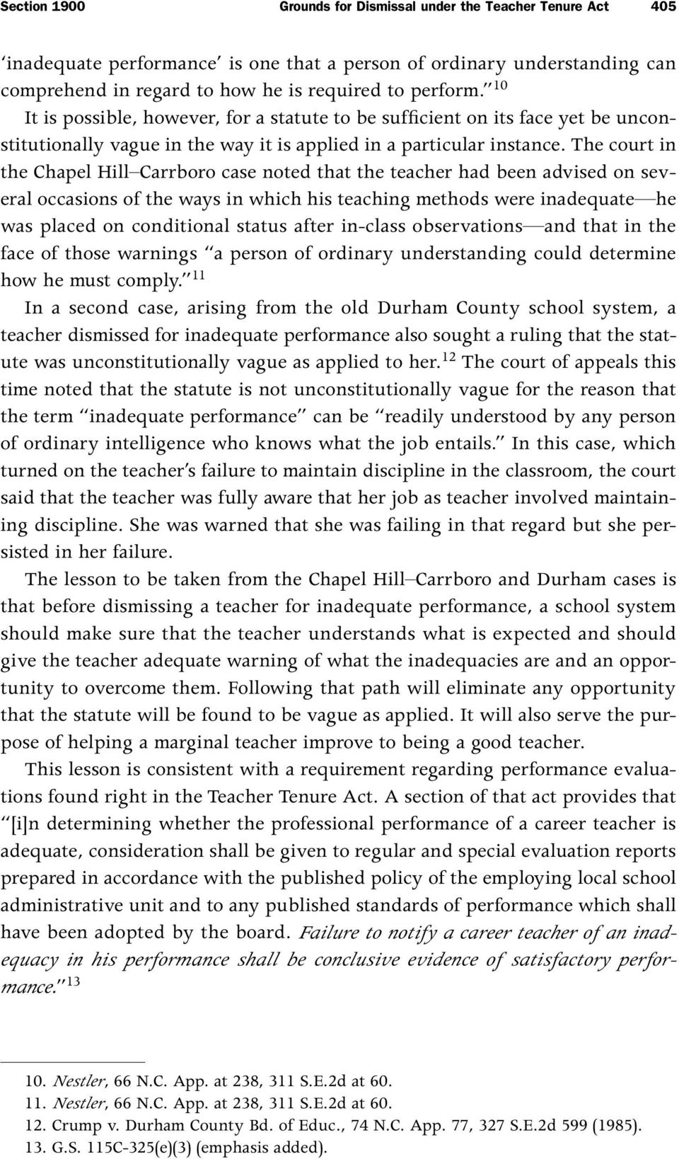 The court in the Chapel Hill Carrboro case noted that the teacher had been advised on several occasions of the ways in which his teaching methods were inadequate he was placed on conditional status