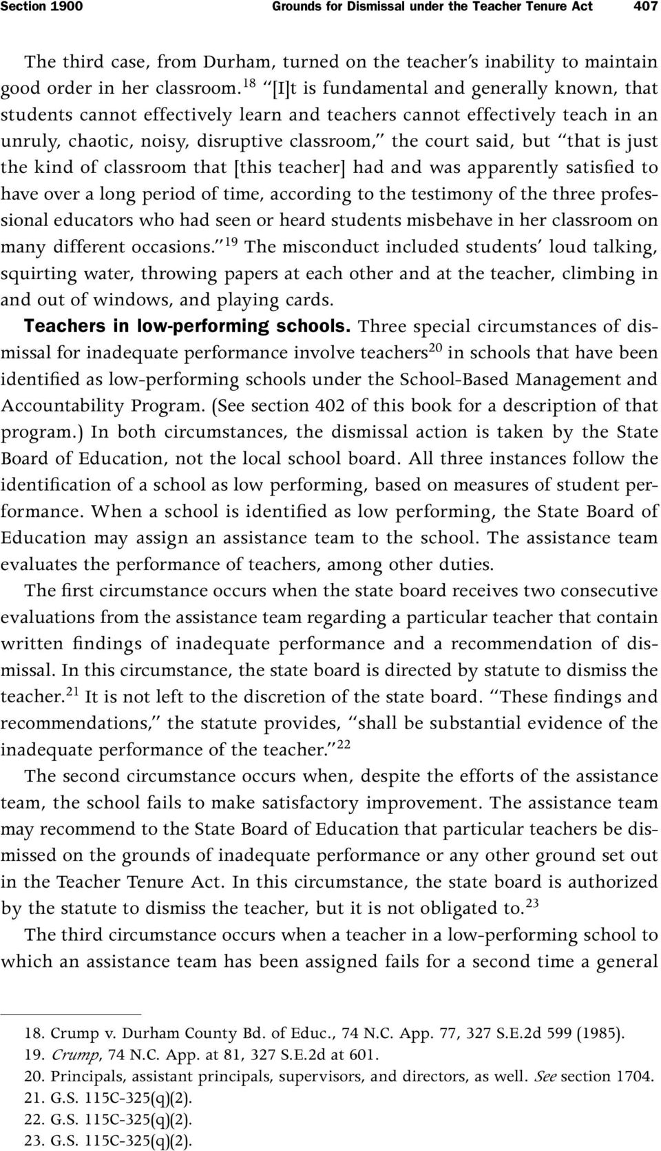 is just the kind of classroom that [this teacher] had and was apparently satisfied to have over a long period of time, according to the testimony of the three professional educators who had seen or