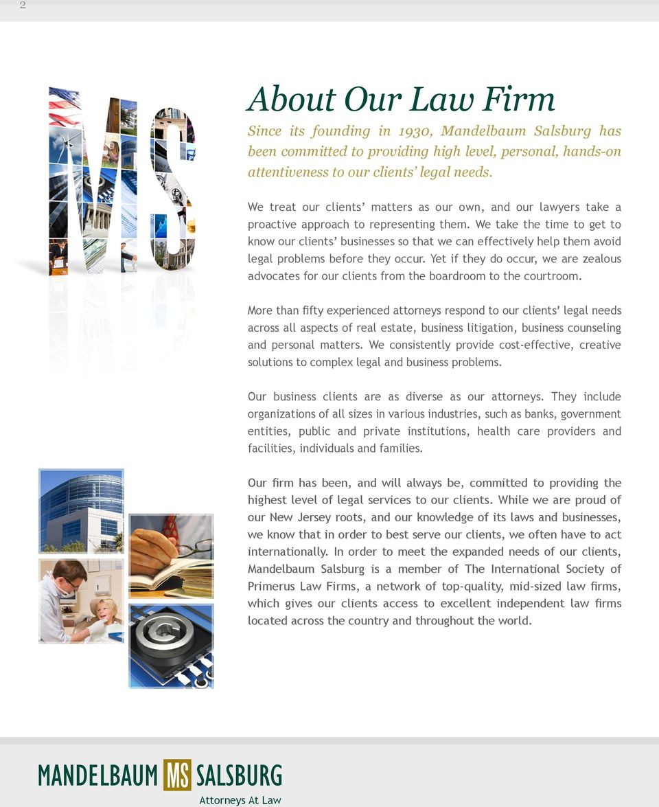 We take the time to get to know our clients businesses so that we can effectively help them avoid legal problems before they occur.