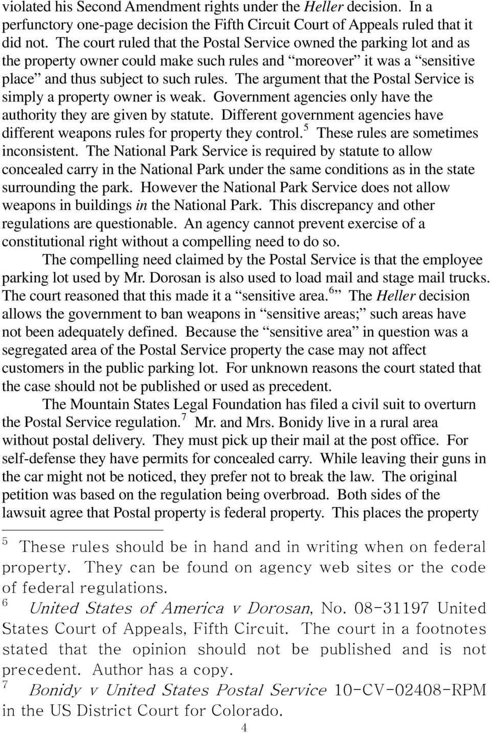 The argument that the Postal Service is simply a property owner is weak. Government agencies only have the authority they are given by statute.
