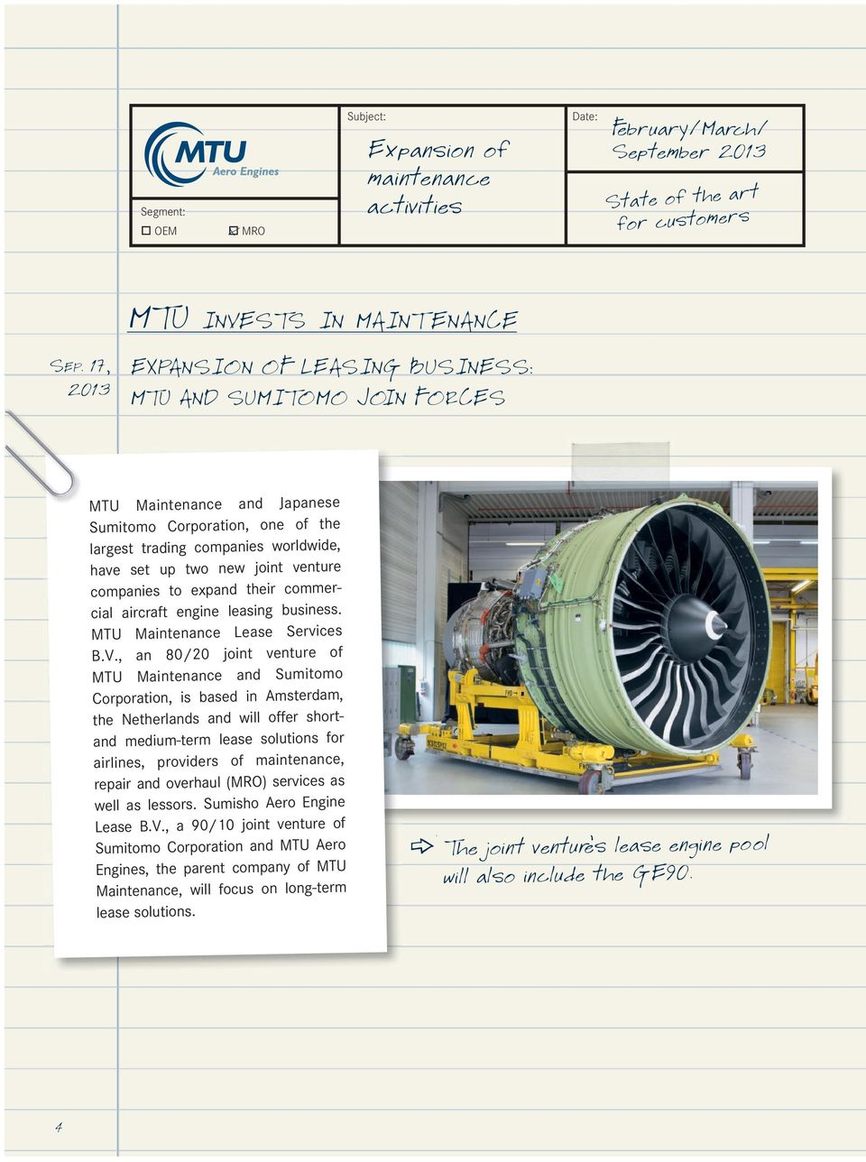 venture companies to expand their commercial aircraft engine leasing business. MTU Maintenance Lease Services B.V.