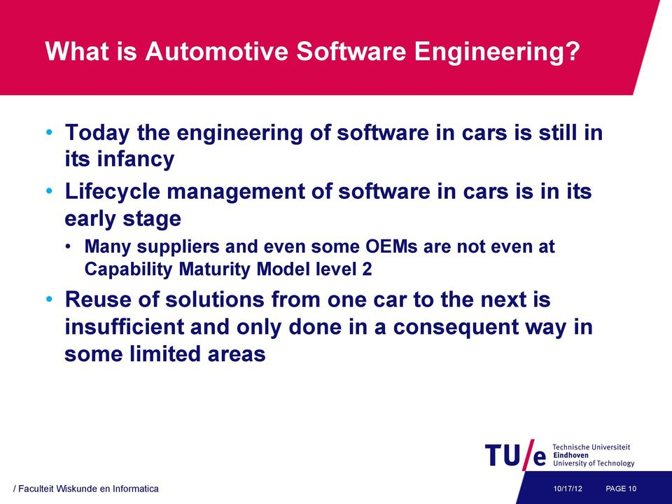 cars is in its early stage Many suppliers and even some OEMs are not even at Capability Maturity Model
