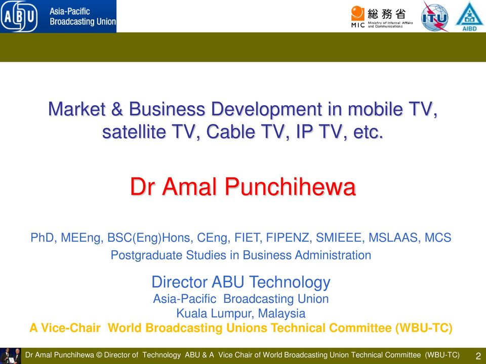 Administration Director ABU Technology Asia-Pacific Broadcasting Union Kuala Lumpur, Malaysia A Vice-Chair World