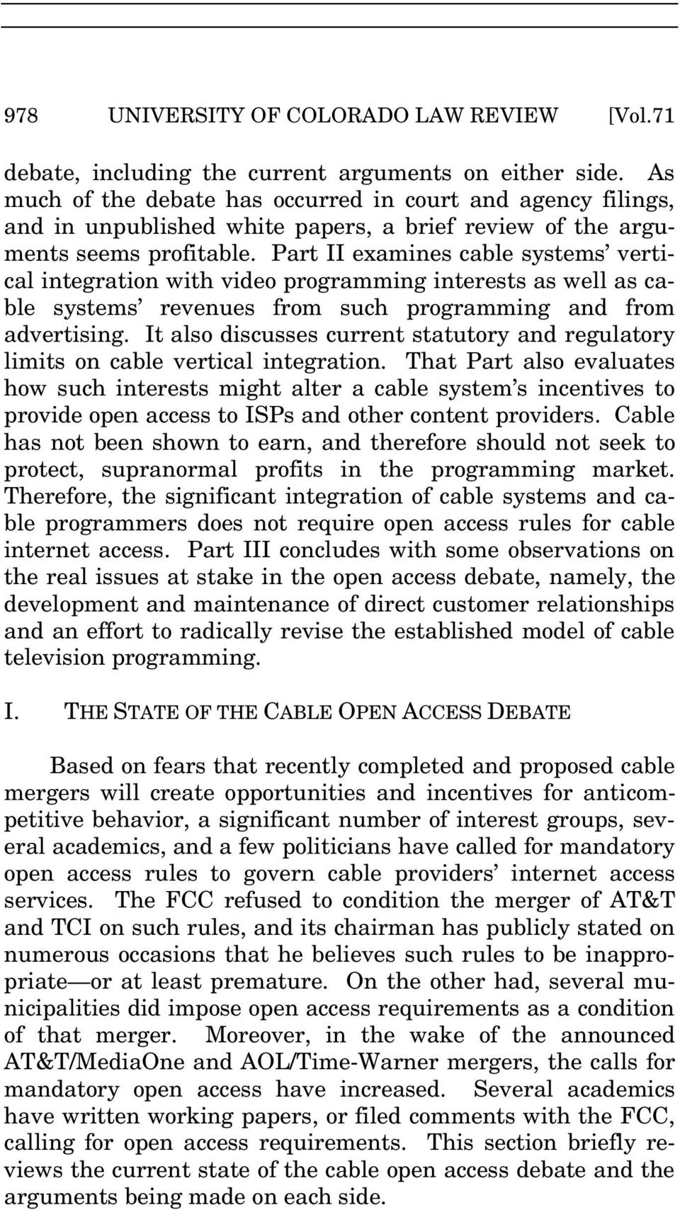 Part II examines cable systems vertical integration with video programming interests as well as cable systems revenues from such programming and from advertising.